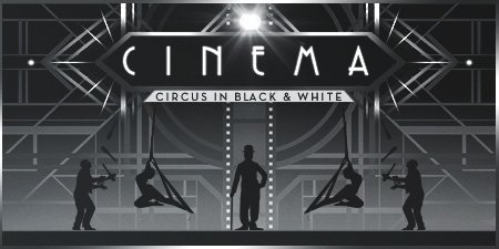 Cinema: Circus in<br>Black & White